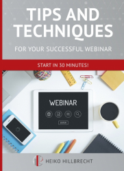 Tips and Techniques for your successful webinar