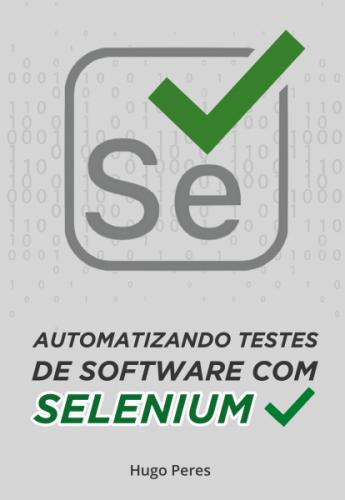 Automatizando Testes de Software Com Selenium
