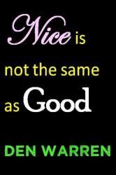 Nice Is Not the Same As Good