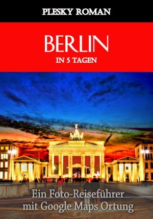 Berlin in 5 Tagen
