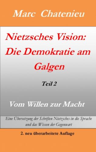 Nietzsches Vision: Die Demokratie am Galgen Teil II