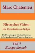 Nietzsches Vision: Die Demokratie am Galgen: Teil 4:
