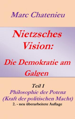 Nietzsches Vision: Die Demokratie am Galgen Teil I