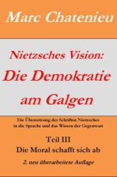 Nietzsches Vision: Die Demokratie am Galgen Teil III