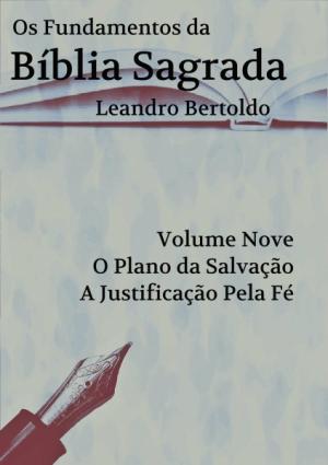 Os Fundamentos da Bíblia Sagrada - Volume IX