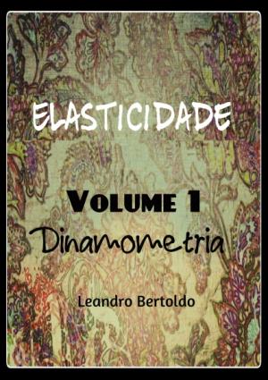 Elasticidade - Volume I - Dinamometria