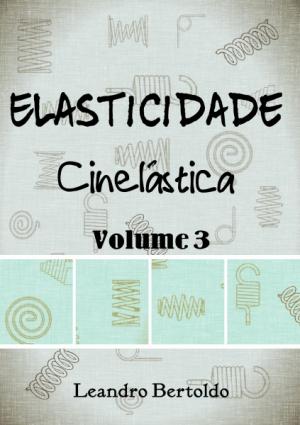 Elasticidade - Volume III - Cinelástica