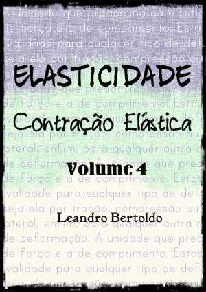 Elasticidade - Volume IV - Contração Elástica