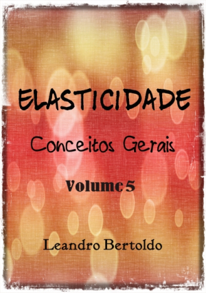 Elasticidade - Volume V - Conceitos Gerais