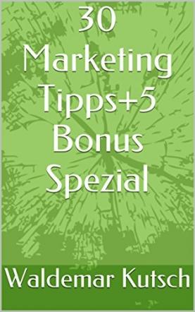 30 Marketing Tipps+5 Bonus Spezial
