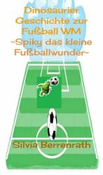 Spiky das kleine Fussballwunder