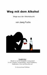 Weg mit dem Alkohol