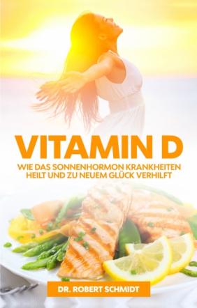 Vitamin D: Wie das Sonnenhormon Krankheiten heilt