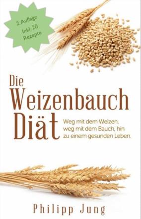 Die Weizenbauch Diät