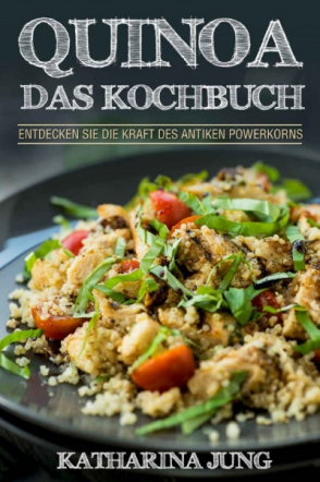 Quinoa: Das Kochbuch