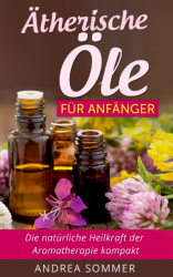 Ätherische Öle für Anfänger