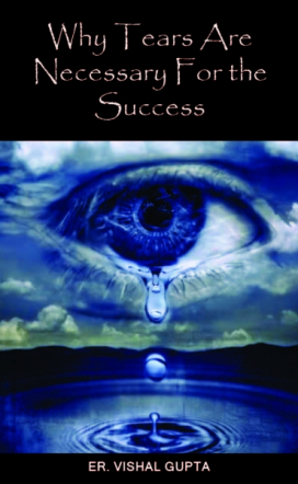WHY TEARS ARE NECESSARY FOR THE SUCCESS