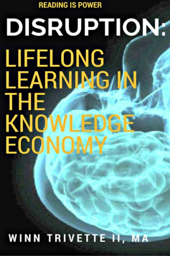 Disruption: Lifelong Learning in the Knowledge Economy