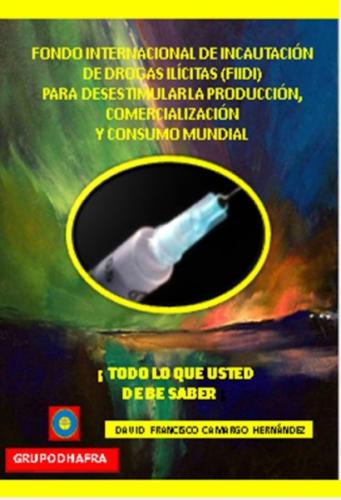 FONDO INTERNACIONAL DE INCAUTACIÓN DE DROGAS ILÍCITAS (FIIDI