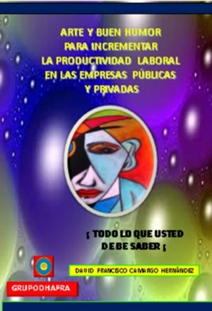 ARTE Y BUEN HUMOR PARA INCREMENTAR LA PRODUCTIVIDAD LABORA