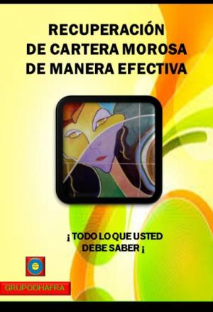 RECUPERACIÓN DE LA CARTERA MOROSA DE MANERA EFECTIVA