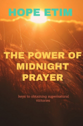 The Power Of Midnight Prayer