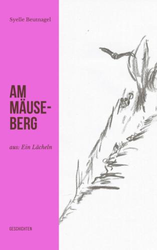 Am Mäuseberg - Eine Legende