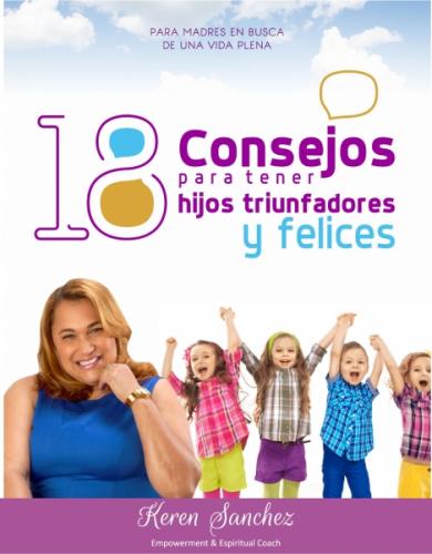 18 CONSEJOS PARA TENER HIJOS TRIUNFADORES Y FELICES