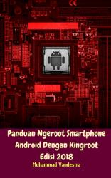 Panduan Ngeroot Smartphone Android Dengan Kingroot