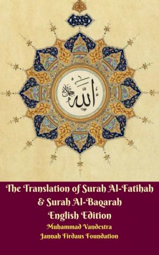 The Translation of Surah Al-Fatihah & Surah Al-Baqarah