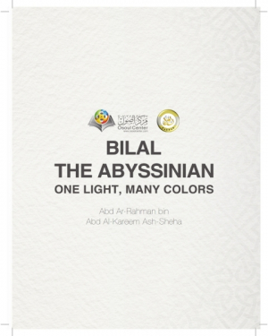 Bilal the Abyssinian One Light, Many Colors