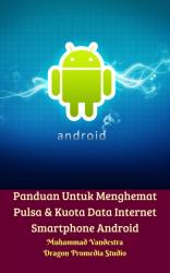 Panduan Untuk Menghemat Pulsa & Kuota Data Internet Android