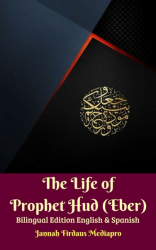 The Life of Prophet Hud (Eber) Bilingual Edition