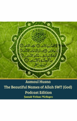 Asmaul Husna The Beautiful Names of Allah SWT (God)