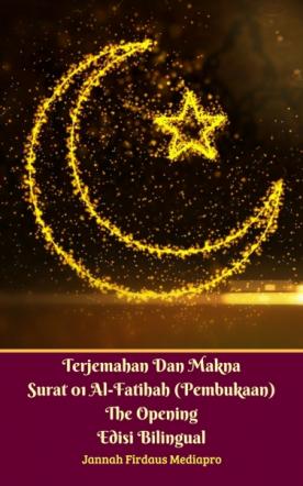 Terjemahan Dan Makna Surat 01 Al-Fatihah (Pembukaan)