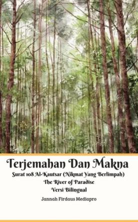 Terjemahan Dan Makna Surat 108 Al-Kautsar Versi Bilingual