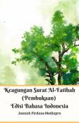 Keagungan Surat AlFatihah (Pembukaan) Edisi Bahasa Indonesia
