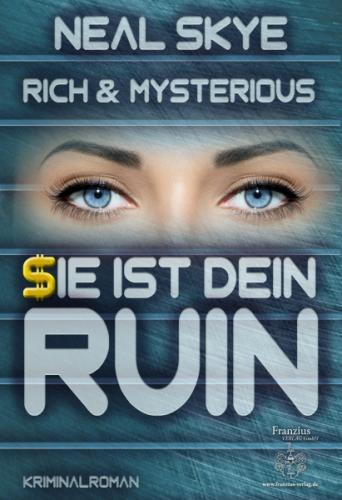 Rich & Mysterious: Sie ist dein Ruin
