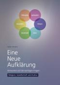 Eine Neue Aufklärung (4): Religion, Gesellschaft und Kultur