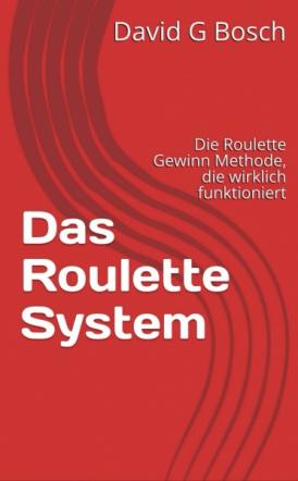 Das Roulette System