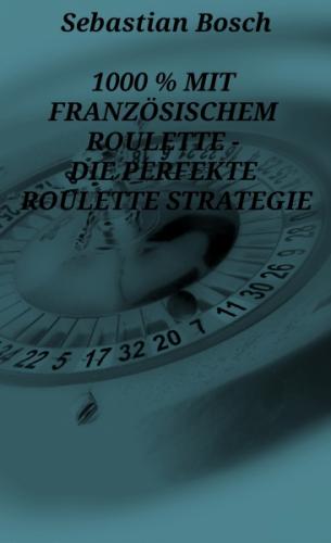 1000 % mit französischem Roulette