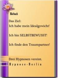 3 Hypnosen in einer vereint, Partner finden + abnehmen!