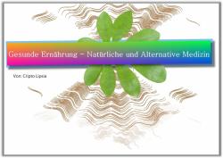 Gesunde Ernährung - Natürliche und Alternative Medizin