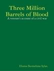 Three Millions Barrels of Blood