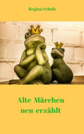Alte Märchen - neu erzählt