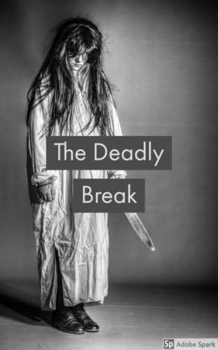 The Deadly Break