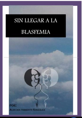 Sin llegar a la Blasfemia