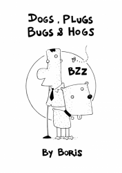 Dogs, plugs, bugs & hogs