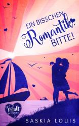 Ein bisschen Romantik, bitte! (Verliebt in Eden Bay 3)