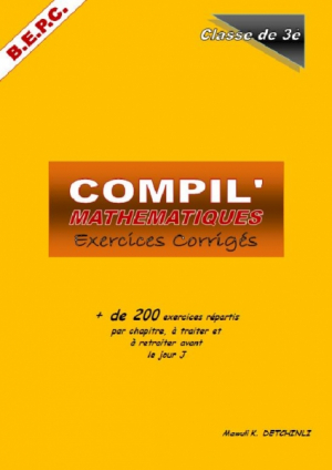 COMPIL' MATHÉMATIQUES EXERCICES-CORRIGES 3è